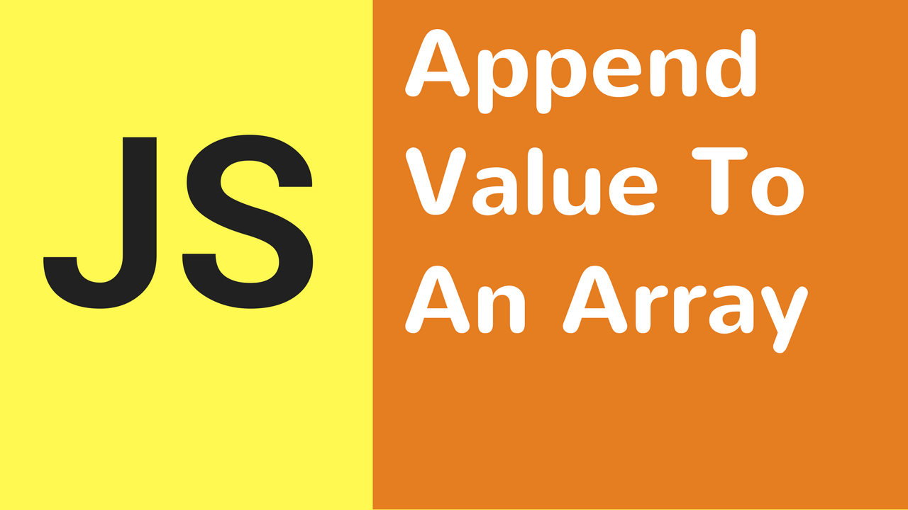How To Append Value To An Array In JavaScript  C JAVAPHP Programming Source Code