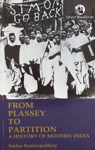 A HISTORY OF MODERN INDIA:-FROM PLASSEY TO PARTITION BY SEKHARBANDYOPADHYAY