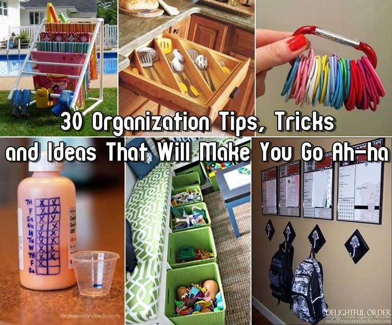 30 Organization Tips, Tricks and Ideas That Will Make You Go Ah-ha