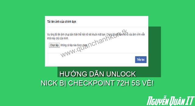 HƯỚNG DẪN UNLOCK ACC BỊ CHECKPOINT 72H 5S VỀ