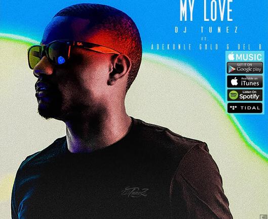 DJ-Tunez-My-Love-mp3-download