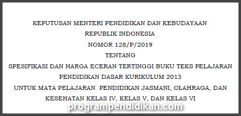 Kepmendikbud Nomor 128/P/2019 tentang Spesifikasi dan HET Buku Teks Pelajaran Pendidikan Dasar K13 PJOK