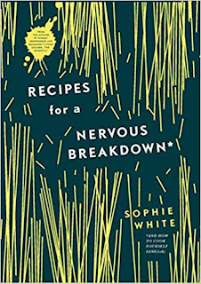 Recipes for a Nervous Breakdown by Sophie White book cover