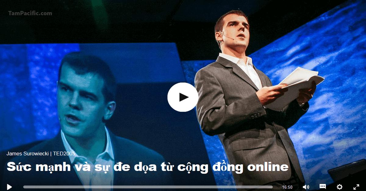 Sức mạnh và sự đe dọa từ cộng đồng online - James Surowiecki