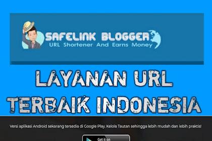 Bagaimana Cara Mendapatkan Uang Dan Mendaftar Di Safelink blogger URL shortener Indonesia dengan cpm tertinggi