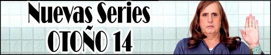 Nuevas Series [Otoño 2014]
