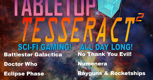 TABLETOP TESSERACT 2: THE SCIFI STRIKES BACK!