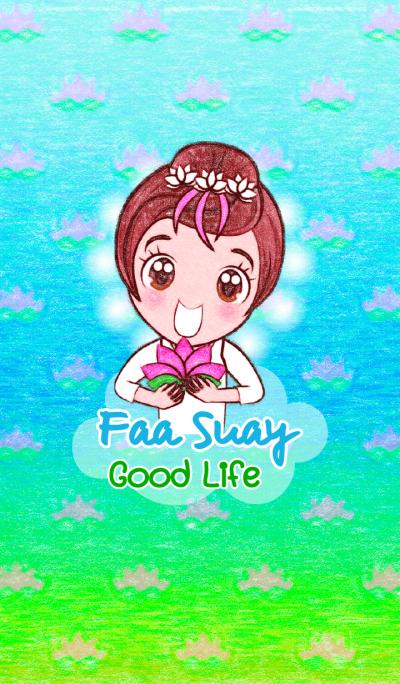 Faa Suay Good Life
