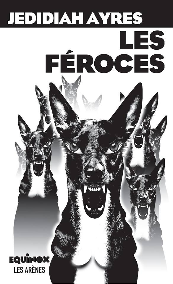 LES FÉROCES (French edition of FIERCE BITCHES)