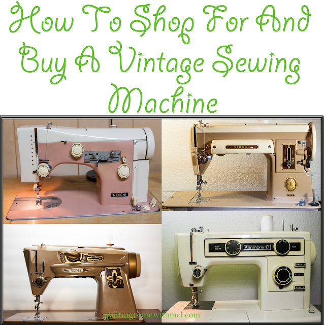 how to shop for and buy a vintage sewing machine.
