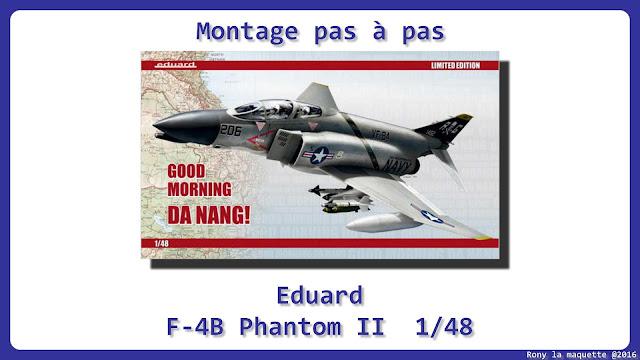 Montage pas à pas du F-4B Phantom II d'eduard au 1/48.