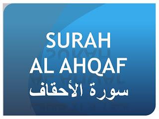 Teks Bacaan Surat Al Ahqaf Arab Latin dan Terjemahannya