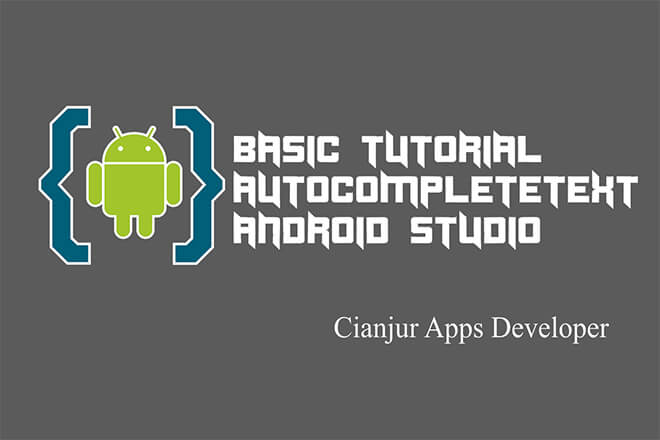 Belajar Membuat AutoCompleteTextView di Android Studio