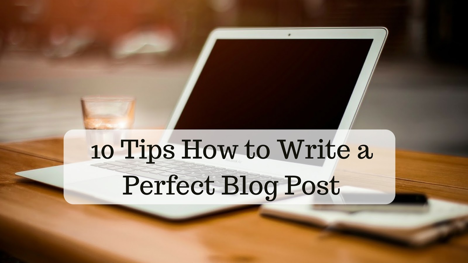 write a perfect blog post