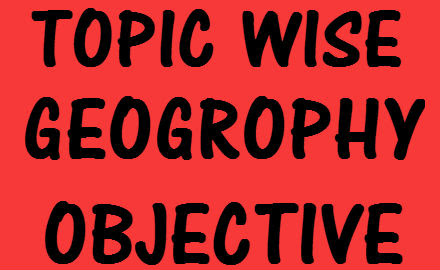 OBJECTIVE LUCENT'S:- GEOGRAPHY NOTE