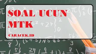 Soal Uji Coba UCUN Matematika SMP / MTS Sederajat, SEMANGAT UN!