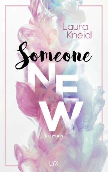 Bücherblog. Rezension. Buchcover. Someone New (Band 1) von Laura Kneidl. New Adult. LYX.