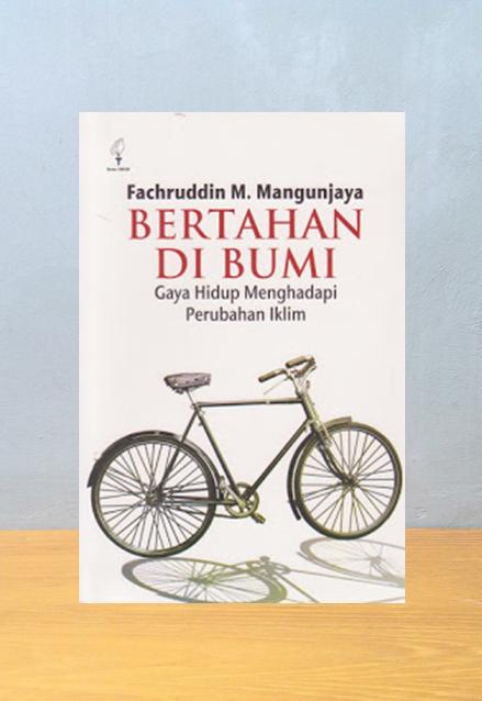 BERTAHAN DI BUMI, Fachruddin M. Mangunjaya