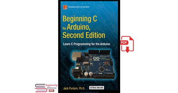 Beginning C for Arduino, 2nd Edition: Learn C Programming for the Arduino by Jack Purdum
