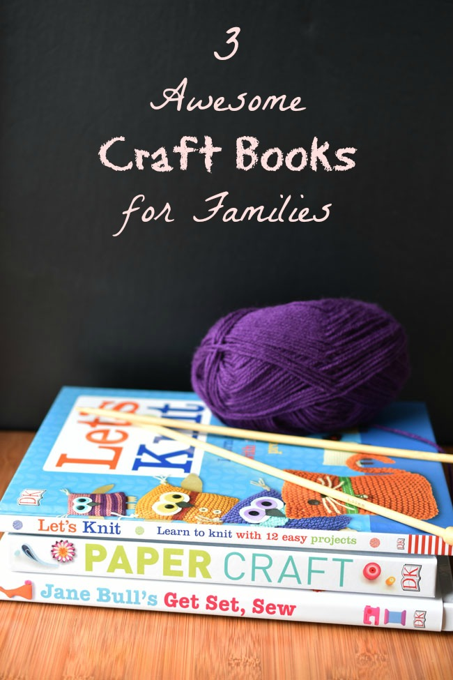 3 Awesome Craft Books for Families from DK Books; sewing, knitting and paper crafting ideas that appeal to kids and their parents. Great step by step tips for beginners. #knitting #sewing #crafts