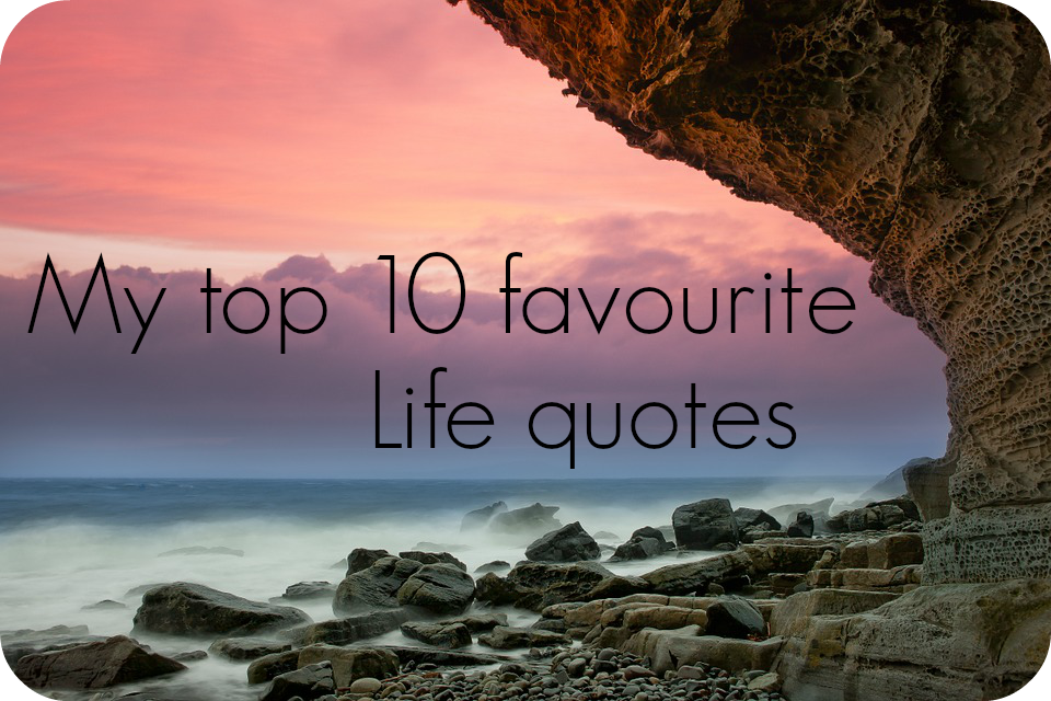 my favourite life quotes
