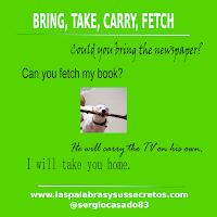 Diferencias entre Bring, Take, Carry y Fetch, inglés, aprender inglés, confusing words, dudas del inglés, palabras confusas en inglés