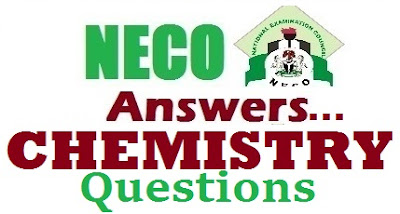 Complete NECO Chemistry OBJ Theory Answer 2017 Expo/Runz
