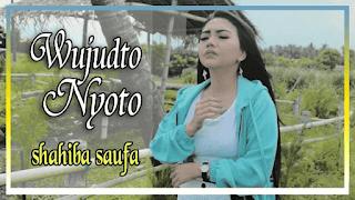 Lirik Lagu Wujudto Nyoto - Syahiba Saufa