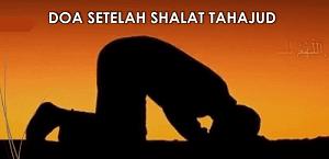 Doa setelah sholat tahajud yang dianjurkan Rosululloh s Doa setelah Sholat Tahajud Arab, Latin dan Terjemah