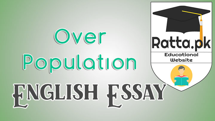 Over Population/Population Expansion English Essay for BA/MA/CSS Exams