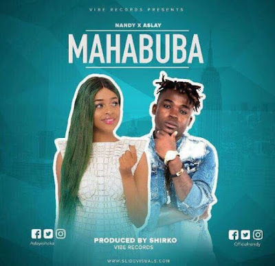 Aslay ft Nandy – Mahabuba
