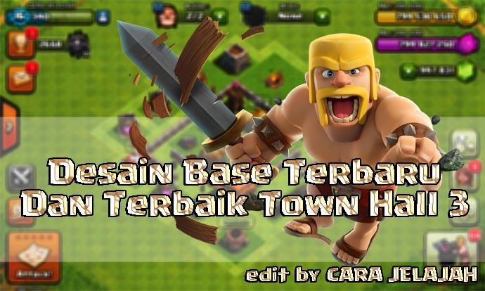 Desain Base Town Hall 3 Terbaik Dan Terbaru Clash Of Clans 1