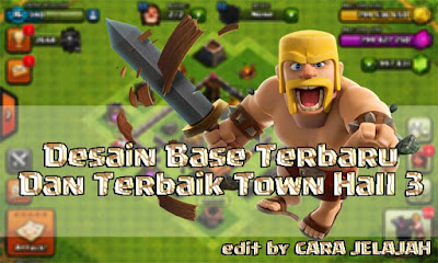 Formasi Base Town Hall 3 Clash Of Clans Terbaik Dan Terbaru