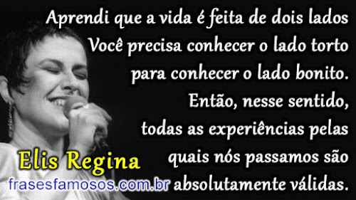 Elis Regina Aprendi Que A Vida é Feita De Dois Lados Frases Famosas