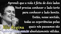 Frase de Elis Regina sobre a Vida