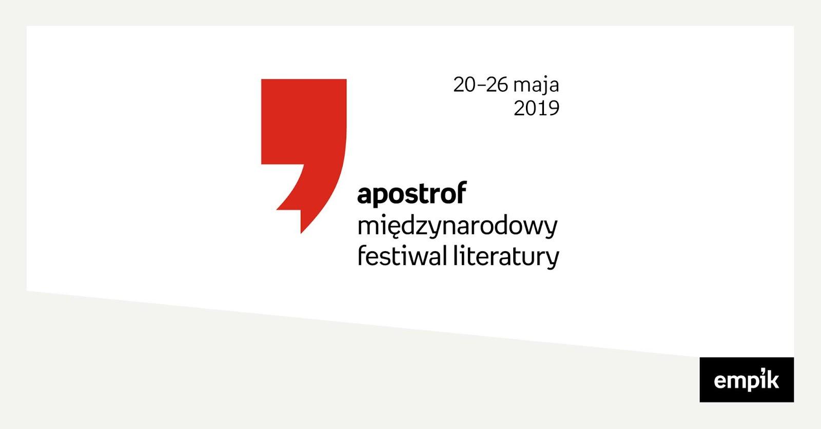 Wkrótce Apostrof, czyli Międzynarodowy Festiwal Literatury 2019.