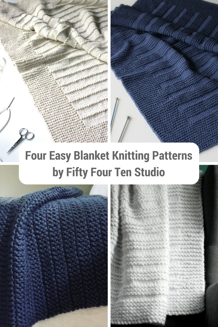 Fifty Four Ten Studio: Four Easy Blanket Knitting Patterns