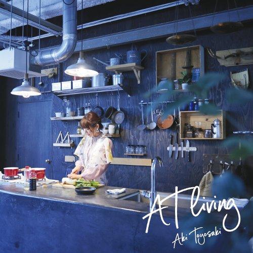 Aki Toyosaki – AT living [FLAC 24bit + MP3 320 / WEB]
