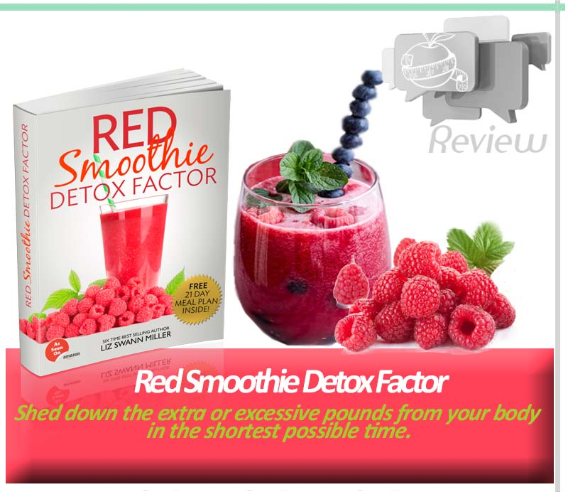 Weight Loss Healthy Foods System - Red Smoothie Detox Factor