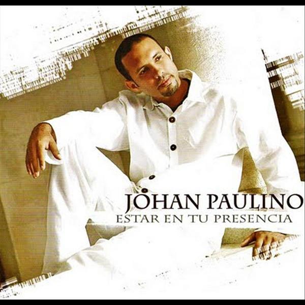 Johan Paulino-Estar En Tu Presencia-