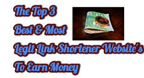 The Top 3 Best & Most Legit Link Shortener Website's To Earn Money