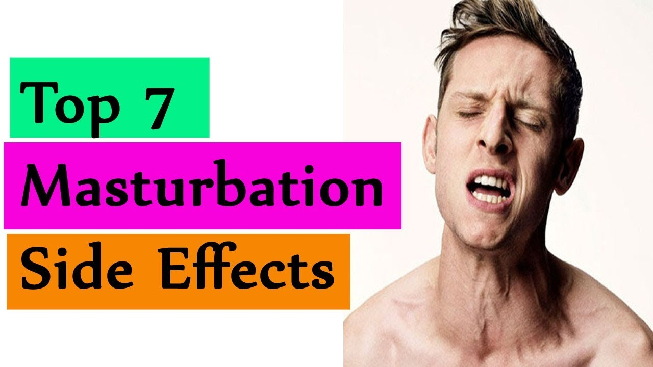 Do you know natural treatment for side effects of over masturbation