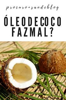 Óleo de coco faz mal?