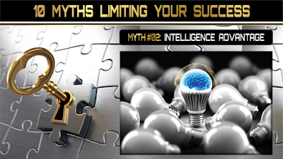 10 Myths Limiting Your Success:  INTELLIGENCE ADVANTAGE