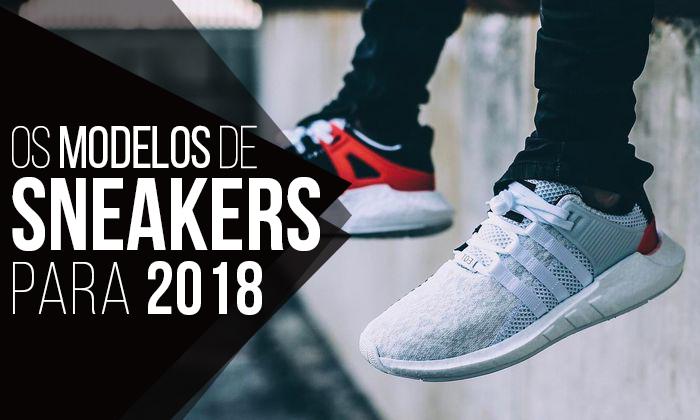 f352faa256 Macho Moda - Blog de Moda Masculina  Os SNEAKERS em alta pra 2018 ...