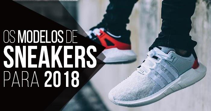 29fcc19b6c Macho Moda - Blog de Moda Masculina  Os SNEAKERS em alta pra 2018  10 Tênis  que são Tendência