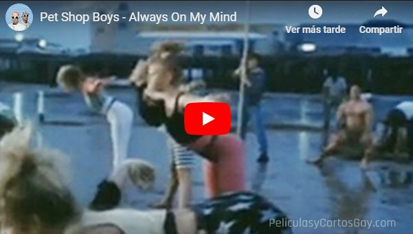 CLIC PARA VER VIDEO Always on my mind - Pet Shop Boys