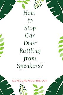 stop car door rattling