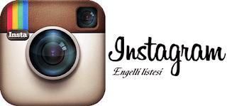 instagramda engellenenler listesi