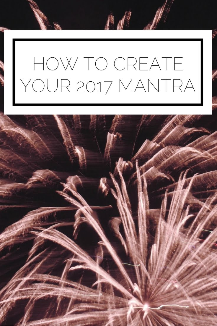 Click to read now or pin to save for later! With the new year upon us it's time to figure out what your mantra should be! Here is the comprehensive guide to help you figure out exactly what to focus on in 2017